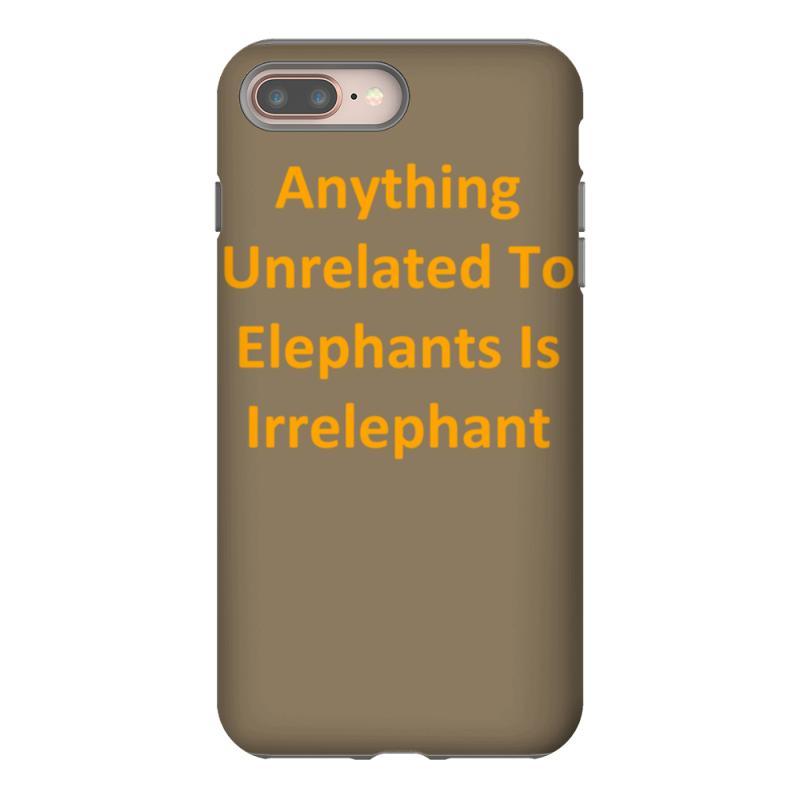 ce888379b Custom Anything Unrelated To Elephants Is Irrelephant Iphone 8 Plus Case By  Kosimasgor - Artistshot