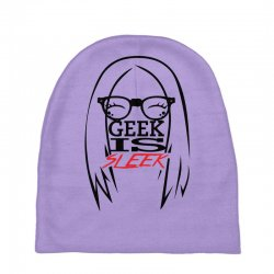 Geek is Sleek Baby Beanies | Artistshot