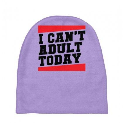 I Cant Adult Today Baby Beanies Designed By Specstore