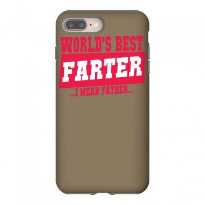 World's Best Farter I Mean Father Iphone 8 Plus Case Designed By Specstore