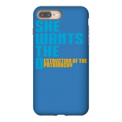 She Wants The Destruction Of The Patriarchy Iphone 8 Plus Case Designed By Specstore
