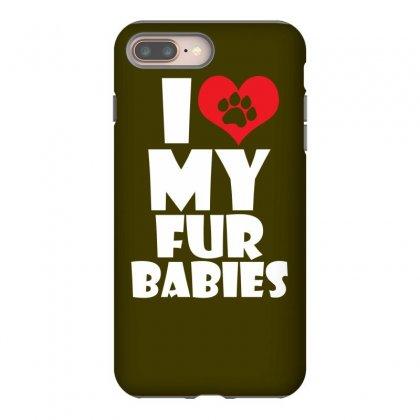 I Love Fur Babies Iphone 8 Plus Case Designed By Specstore