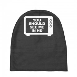 you should see me in hd Baby Beanies | Artistshot