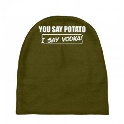 you say potato, i say vodka Baby Beanies | Artistshot