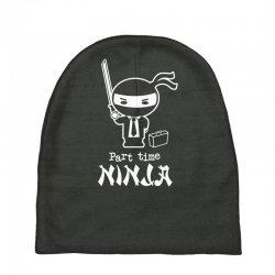 part time ninja Baby Beanies | Artistshot