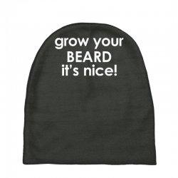 grow your beard it's nice Baby Beanies | Artistshot
