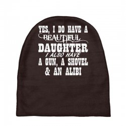 yes i do have a beautiful daughter a gun shovel funny Baby Beanies | Artistshot