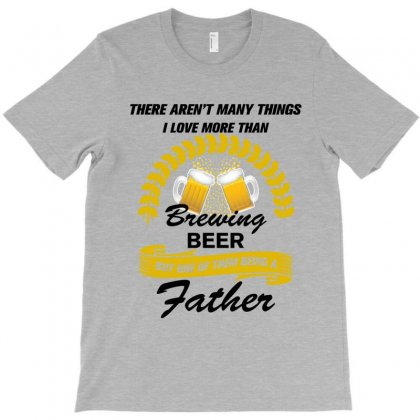 This Father Loves Brewing Beer T-shirt Designed By Rardesign