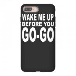 wake me up before you go go iPhone 8 Plus Case | Artistshot