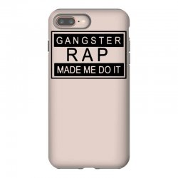 gangster rap made me do it iPhone 8 Plus Case | Artistshot