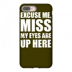 excuse me my eyes are up here iPhone 8 Plus Case | Artistshot