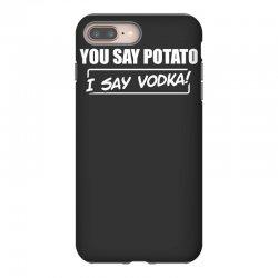 you say potato, i say vodka iPhone 8 Plus Case | Artistshot