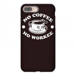 no coffee no workee iPhone 8 Plus Case | Artistshot