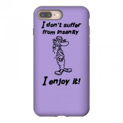 i don't suffer from insanity iPhone 8 Plus Case | Artistshot
