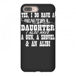yes i do have a beautiful daughter a gun shovel funny iPhone 8 Plus | Artistshot