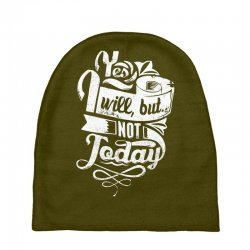 yes will but not today Baby Beanies | Artistshot