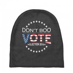 Don't Boo Vote 2016 Baby Beanies | Artistshot