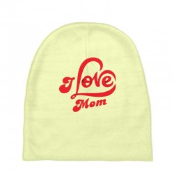 I love mom Baby Beanies | Artistshot