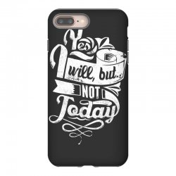 yes will but not today iPhone 8 Plus Case | Artistshot