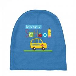 Let's go to school Baby Beanies | Artistshot