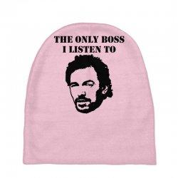 only boss i listen to Baby Beanies | Artistshot