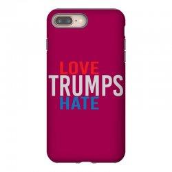 LOVE TRUMPS HATE iPhone 8 Plus Case | Artistshot