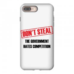 Don't Steal Government Hates Competition iPhone 8 Plus Case | Artistshot