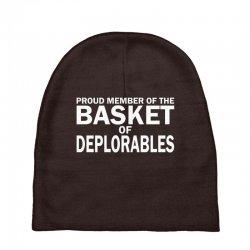 PROUD MEMBER OF THE BASKET OF DEPLORABLES Baby Beanies | Artistshot