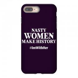 Nasty Women Make History iPhone 8 Plus Case | Artistshot