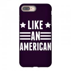 Like An American iPhone 8 Plus Case   Artistshot