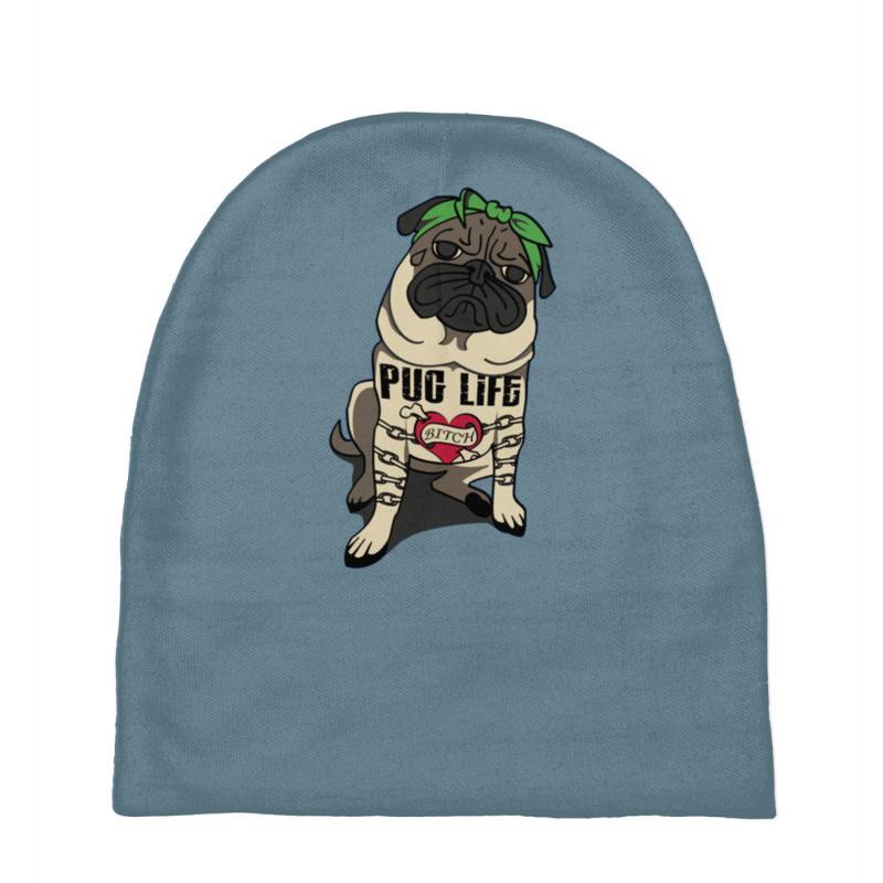 Custom Pug Life Funny Bitch Baby Beanies By Tonyhaddearts - Artistshot dfa40ed00aa