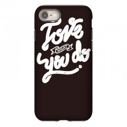 love what you do iPhone 8 Case | Artistshot