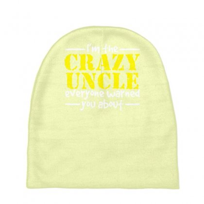 I'm The Crazy Uncle Everyone Warned You About Baby Beanies Designed By Gematees