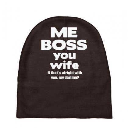 Me Boss You Wife T Shirt Gift Slogan Husband Married Baby Beanies Designed By Gematees
