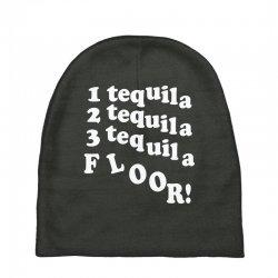 1 tequila 2 tequila 3 tequila floor Baby Beanies | Artistshot