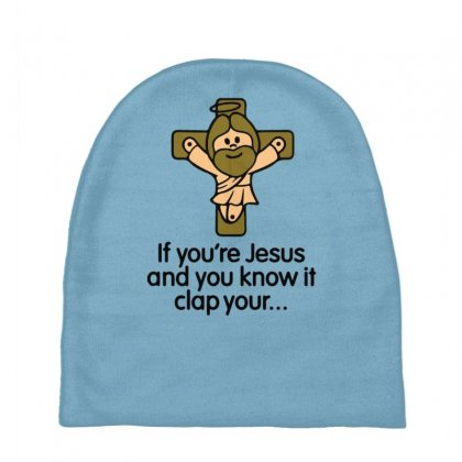 If You're Jesus And You Know It Clap Your Hands Baby Beanies Designed By Gematees