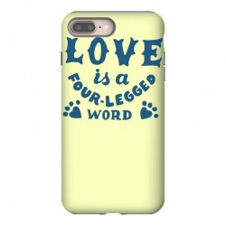 love is a four legged word iPhone 8 Plus Case | Artistshot