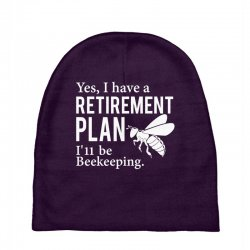 Yes I have a Retirement Plan Baby Beanies | Artistshot