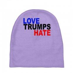 love trumps hate vote for hillary Baby Beanies | Artistshot