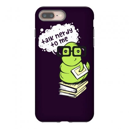 Talk Nerdy To Me Iphone 8 Plus Case Designed By Tonyhaddearts