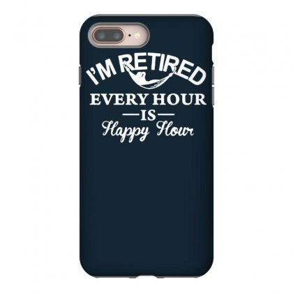 I'm Retired Every Hour Is Happy Hour Iphone 8 Plus Case Designed By Tonyhaddearts