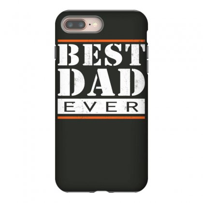 Best Dad Ever Iphone 8 Plus Case Designed By Davidph