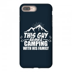 This Guy Loves Camping With His Family iPhone 8 Plus Case | Artistshot