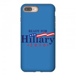 Ready For Hillary 2016 iPhone 8 Plus Case | Artistshot