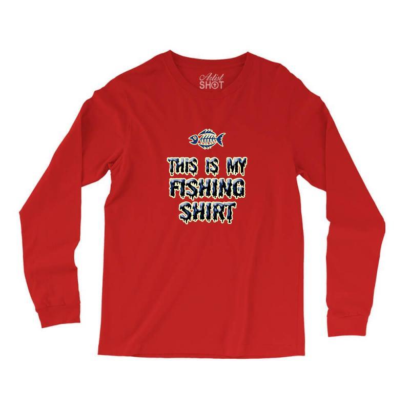 de65ca5a570a Custom My Fishing Shirt Long Sleeve Shirts By Rita - Artistshot