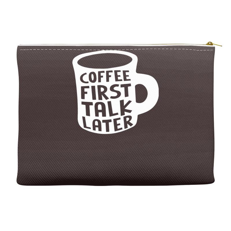 21c243af05e3e Custom Coffee First Talk Later Mug Funny Work Office Accessory Pouches By  Narayatees - Artistshot