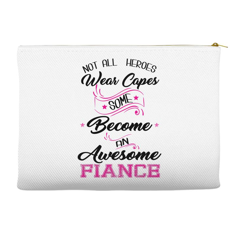 0f802fc990920 Custom Not All Heroes Wear Capes Some Become An Awesome Fiance Accessory  Pouches By Kasemdesign - Artistshot
