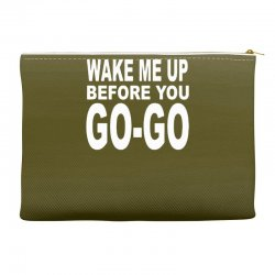 wake me up before you go go Accessory Pouches | Artistshot