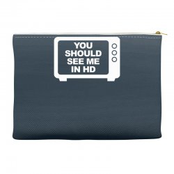 you should see me in hd Accessory Pouches | Artistshot