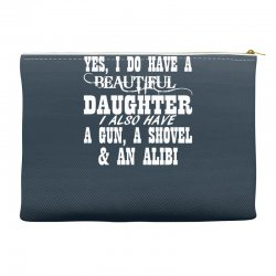yes i do have a beautiful daughter a gun shovel funny Accessory Pouches | Artistshot